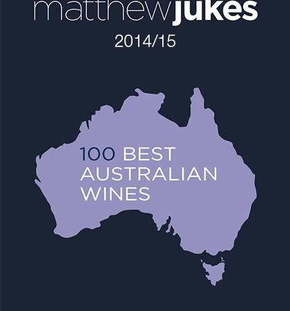 Matthew Jukes Report - 100 Best Australian Wines 2014