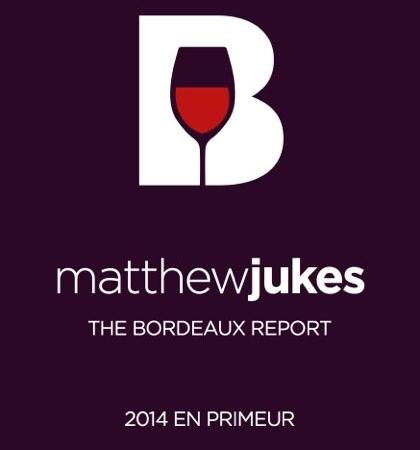 Matthew Jukes Report - Bordeaux 2014