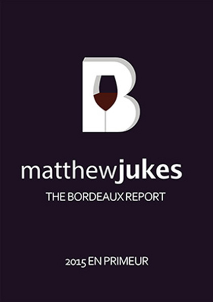 Matthew Jukes Report - Bordeaux 2015