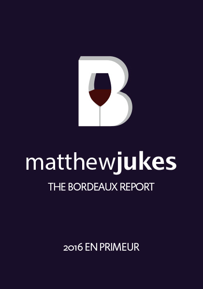 Matthew Jukes Report - Bordeaux 2016