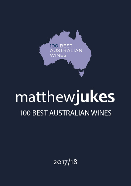 Matthew Jukes Report - 100 Best Australian Wines 2017-18