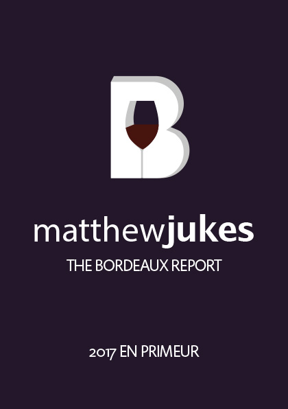 Matthew Jukes Report - Bordeaux 2017