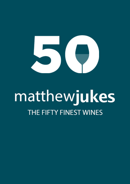 Matthew Jukes Reports – The Fifty Finest Wines